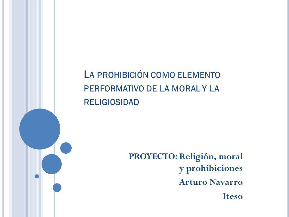 PROYECTO: Religión, moral y prohibiciones Arturo Navarro Iteso
