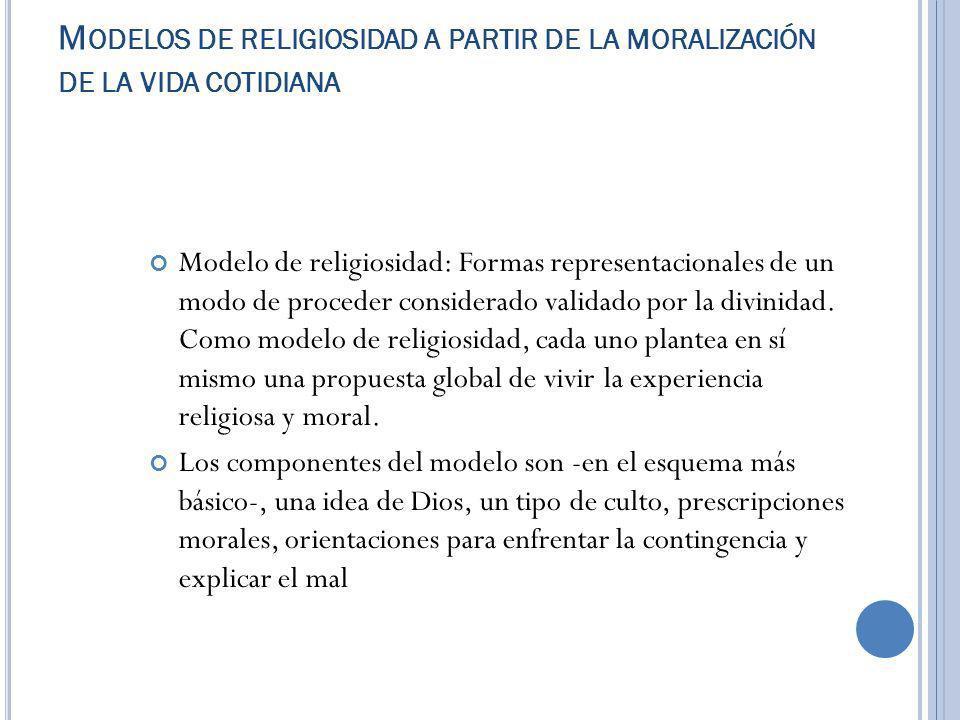 Modelos de religiosidad a partir de la moralización de la vida cotidiana
