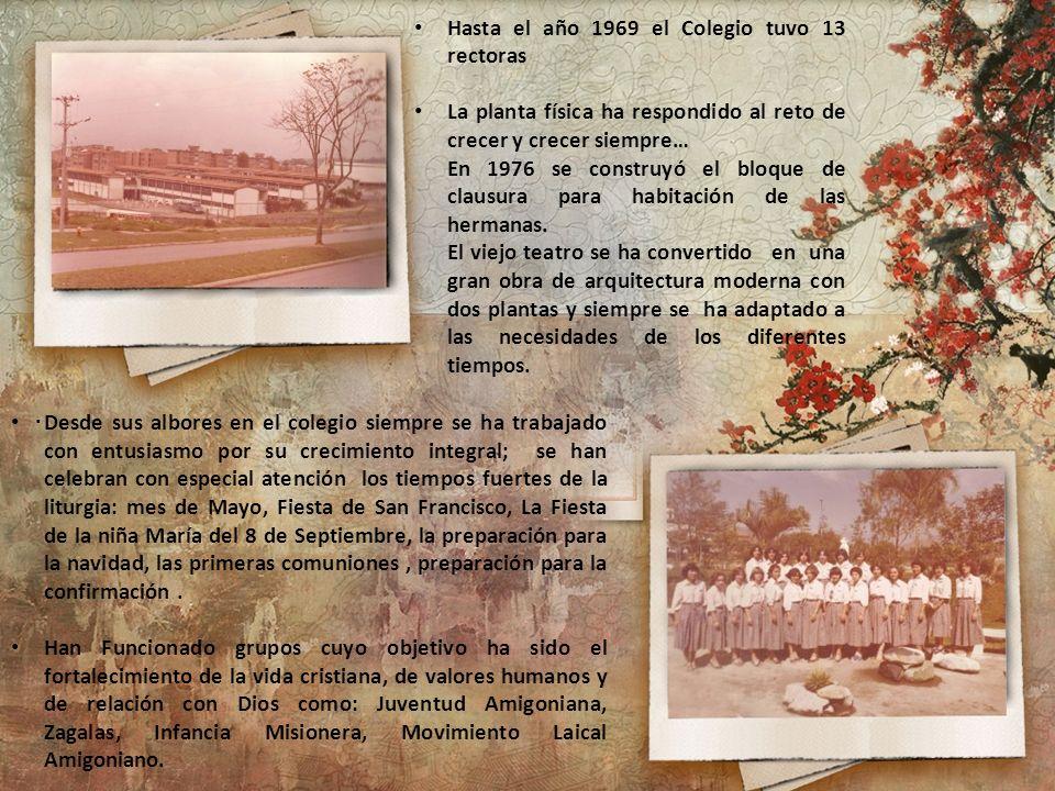 Hasta el año 1969 el Colegio tuvo 13 rectoras