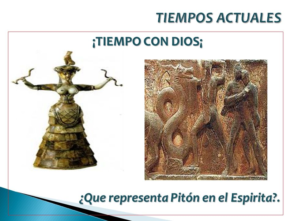 ¡TIEMPO CON DIOS¡ ¿Que representa Pitón en el Espirita .