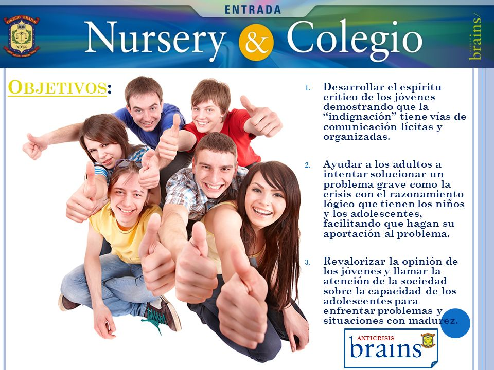 Objetivos:Desarrollar el espíritu crítico de los jóvenes demostrando que la indignación tiene vías de comunicación lícitas y organizadas.