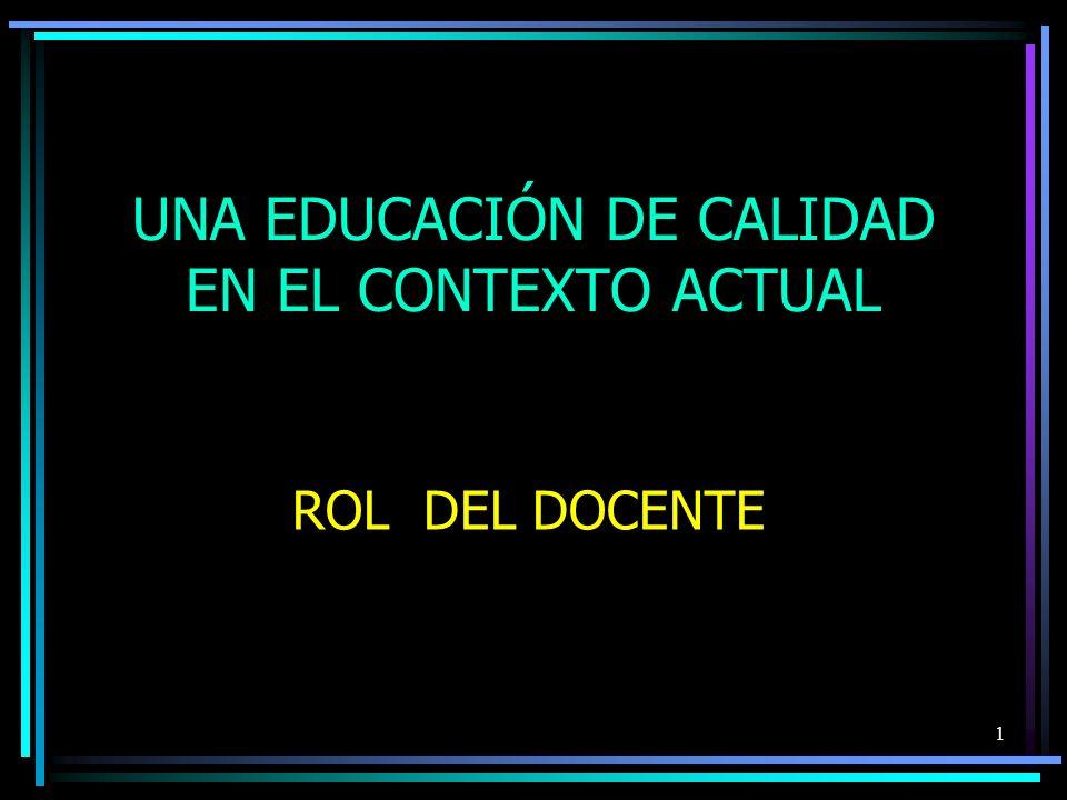 UNA EDUCACIÓN DE CALIDAD EN EL CONTEXTO ACTUAL