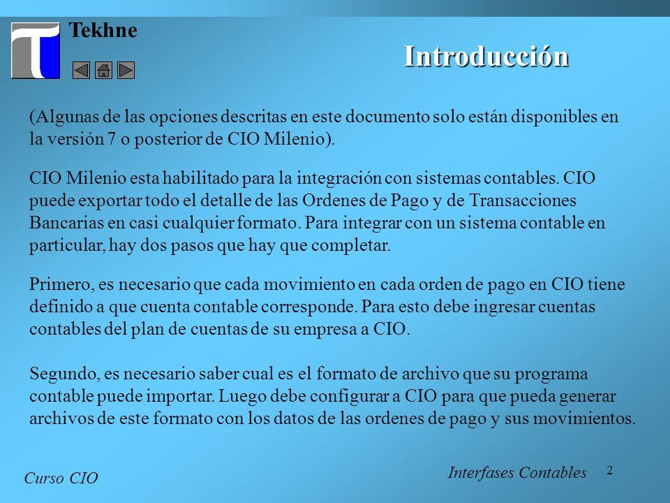 Tekhne Introducción. (Algunas de las opciones descritas en este documento solo están disponibles en la versión 7 o posterior de CIO Milenio).