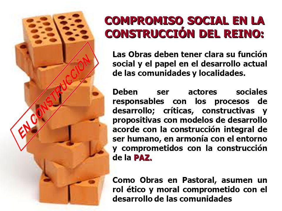 COMPROMISO SOCIAL EN LA CONSTRUCCIÓN DEL REINO: