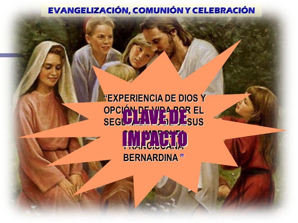EVANGELIZACIÓN, COMUNIÓN Y CELEBRACIÓN