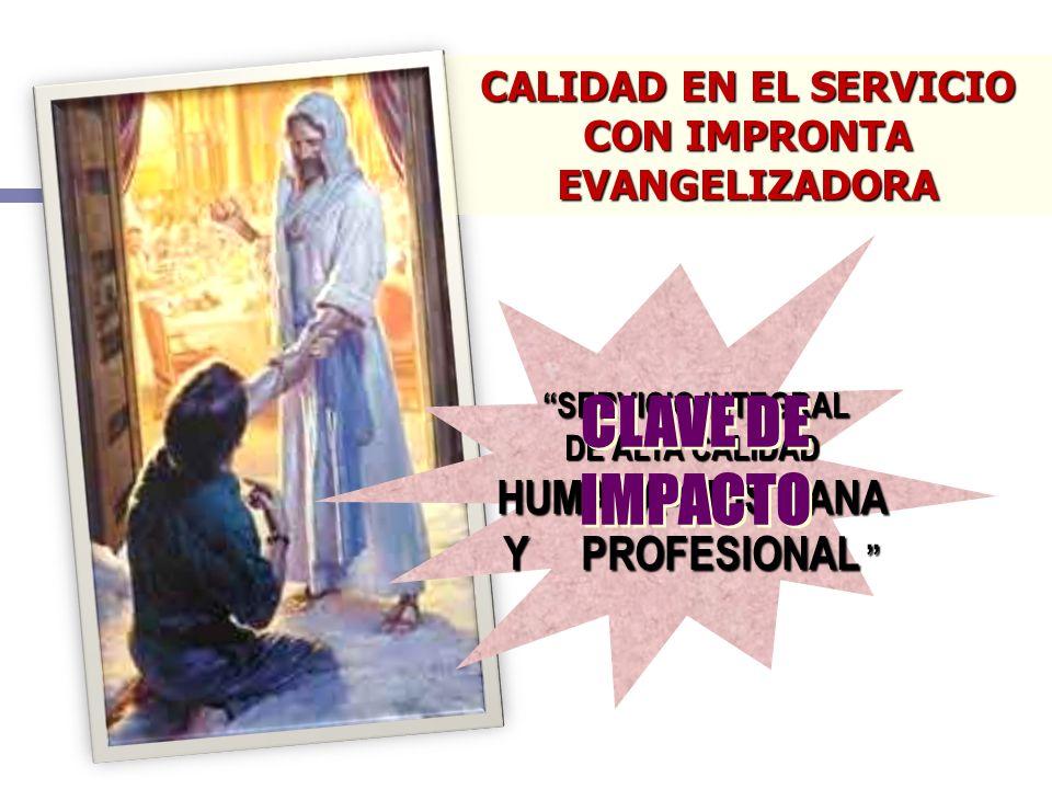 CLAVE DE IMPACTO CALIDAD EN EL SERVICIO CON IMPRONTA EVANGELIZADORA