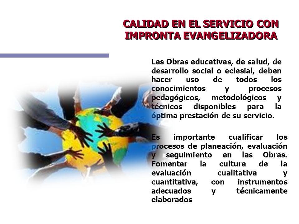 CALIDAD EN EL SERVICIO CON IMPRONTA EVANGELIZADORA