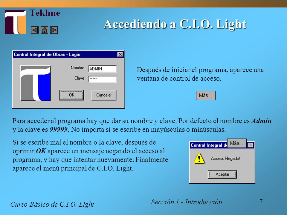 Accediendo a C.I.O. Light Después de iniciar el programa, aparece una ventana de control de acceso.