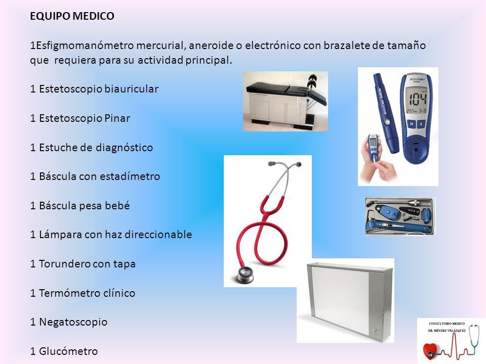 EQUIPO MEDICO 1Esfigmomanómetro mercurial, aneroide o electrónico con brazalete de tamaño que requiera para su actividad principal.