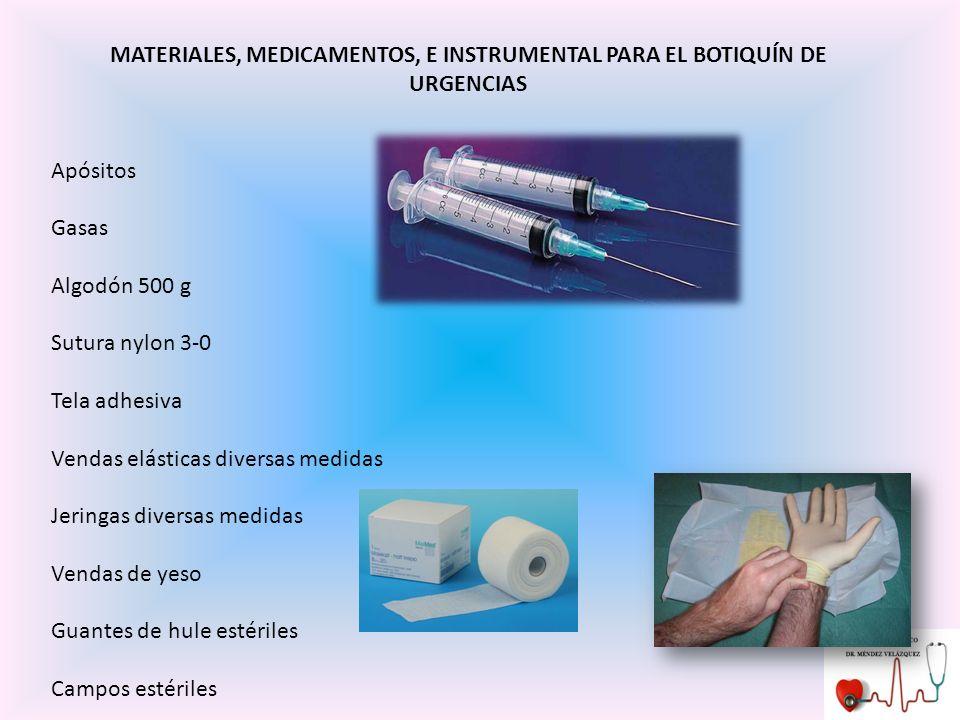 MATERIALES, MEDICAMENTOS, E INSTRUMENTAL PARA EL BOTIQUÍN DE URGENCIAS