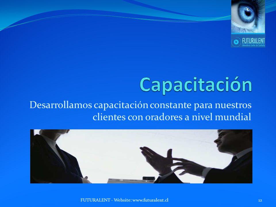 Capacitación Desarrollamos capacitación constante para nuestros clientes con oradores a nivel mundial.