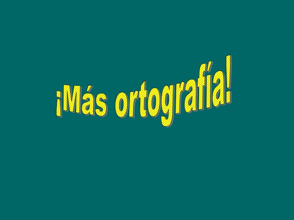 ¡Más ortografía!