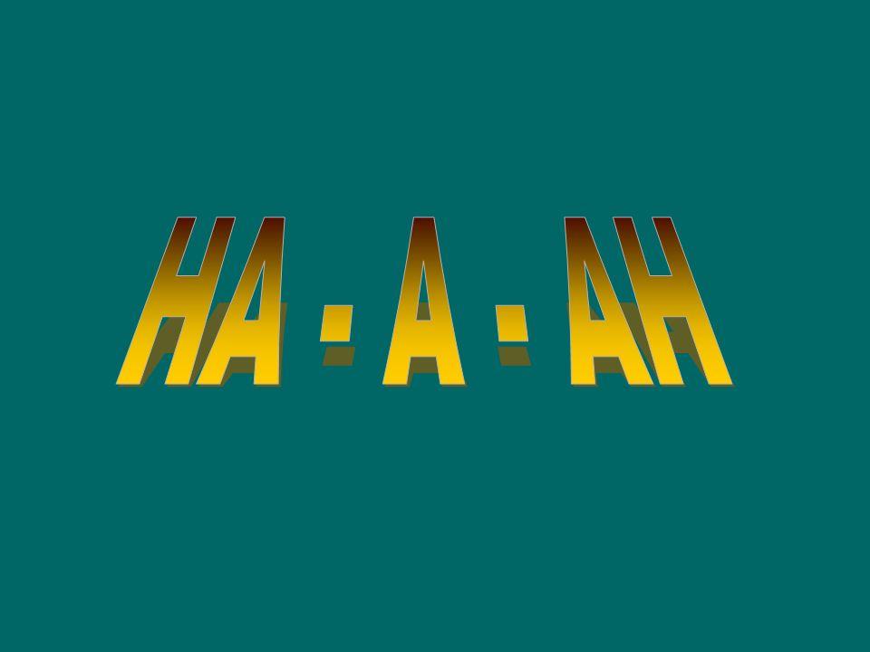 HA - A - AH