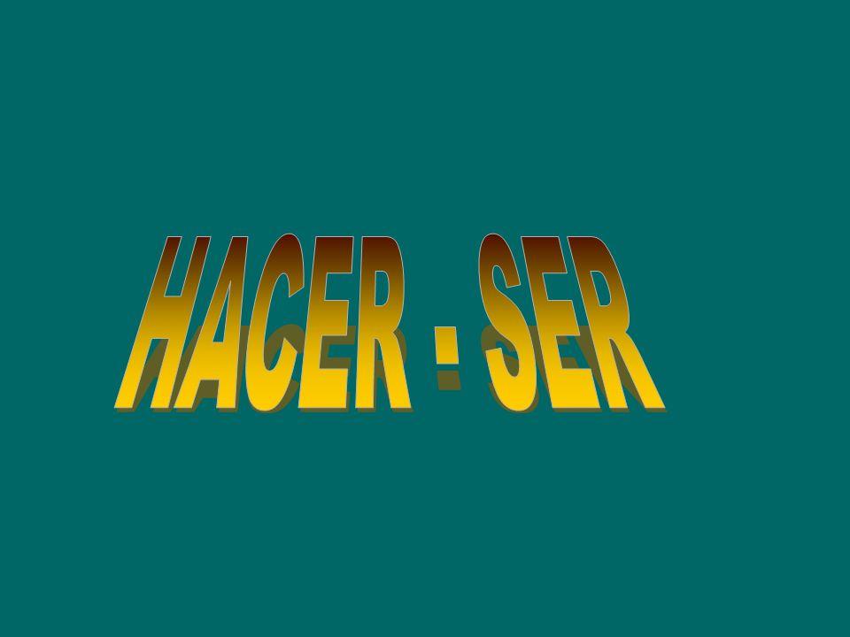 HACER - SER