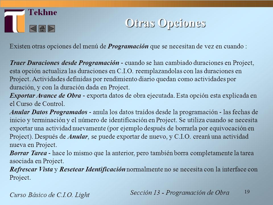 Otras Opciones Existen otras opciones del menú de Programación que se necesitan de vez en cuando :