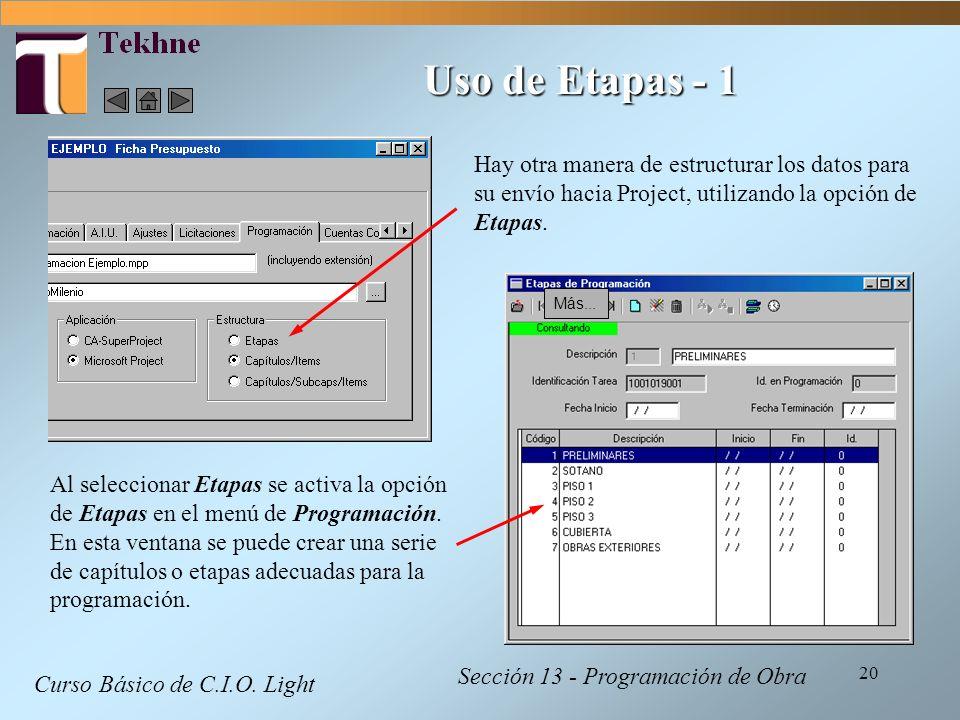 Uso de Etapas - 1 Hay otra manera de estructurar los datos para su envío hacia Project, utilizando la opción de Etapas.