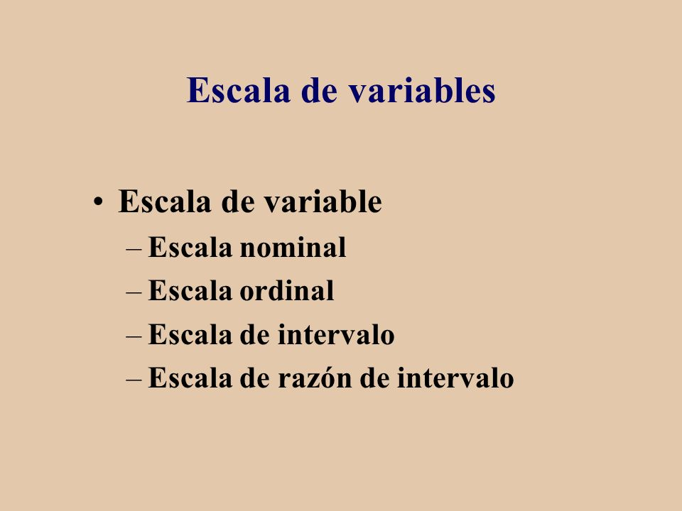 Escala de variables Escala de variable Escala nominal Escala ordinal
