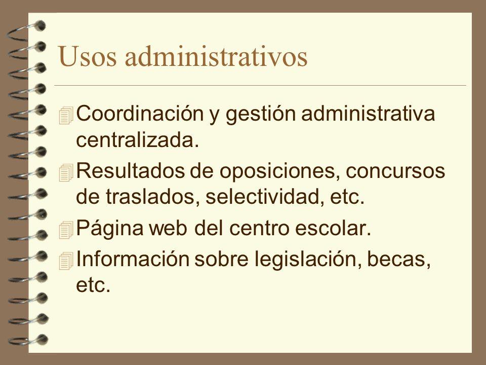 Usos administrativos Coordinación y gestión administrativa centralizada. Resultados de oposiciones, concursos de traslados, selectividad, etc.