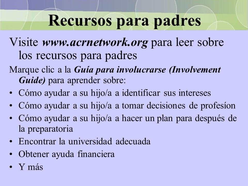Recursos para padres Visite www.acrnetwork.org para leer sobre los recursos para padres.