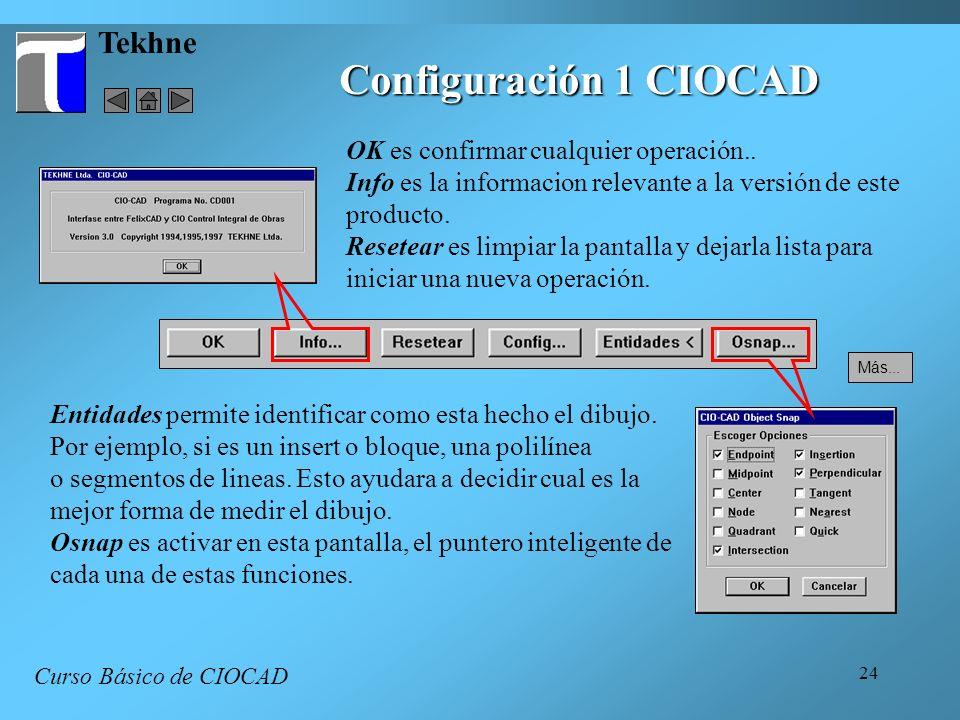 Configuración 1 CIOCAD Tekhne OK es confirmar cualquier operación..