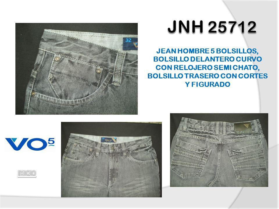 JNH 25712 JEAN HOMBRE 5 BOLSILLOS, BOLSILLO DELANTERO CURVO CON RELOJERO SEMI CHATO, BOLSILLO TRASERO CON CORTES Y FIGURADO.