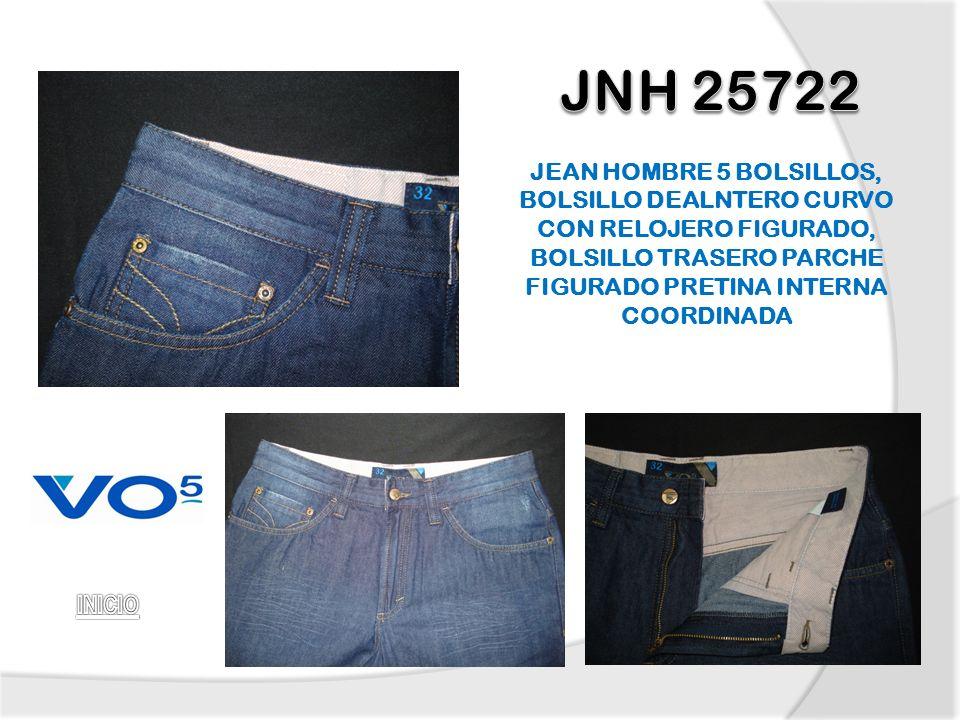 JNH 25722 JEAN HOMBRE 5 BOLSILLOS, BOLSILLO DEALNTERO CURVO CON RELOJERO FIGURADO, BOLSILLO TRASERO PARCHE FIGURADO PRETINA INTERNA COORDINADA.