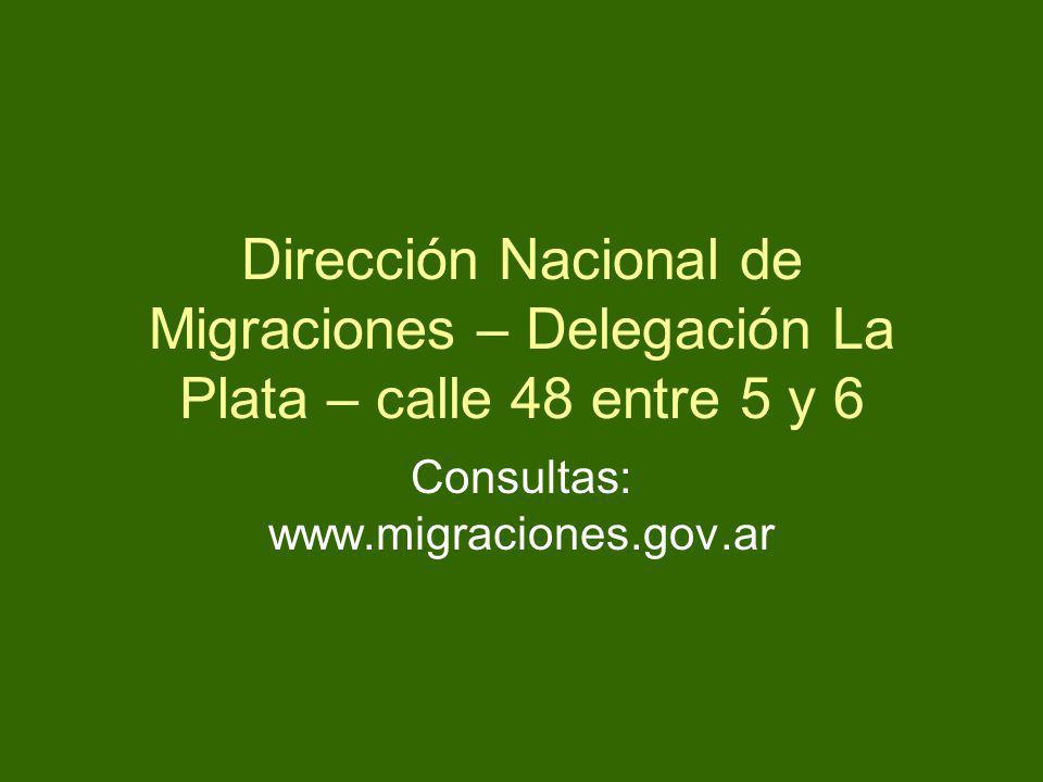 Consultas: www.migraciones.gov.ar