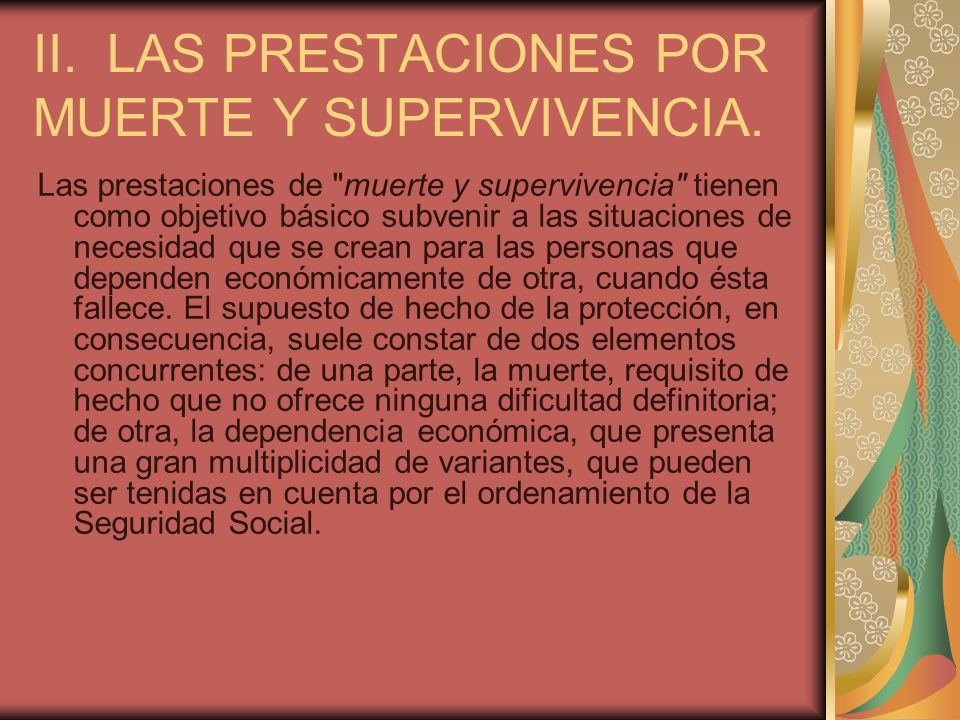 II. LAS PRESTACIONES POR MUERTE Y SUPERVIVENCIA.