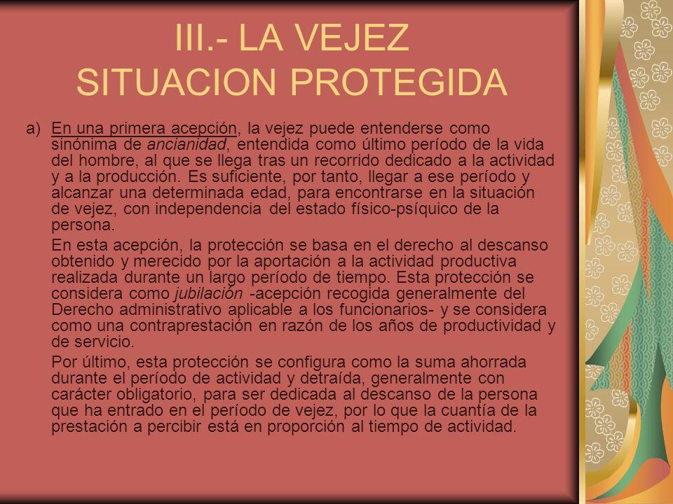 III.- LA VEJEZ SITUACION PROTEGIDA