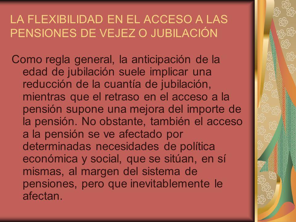 LA FLEXIBILIDAD EN EL ACCESO A LAS PENSIONES DE VEJEZ O JUBILACIÓN