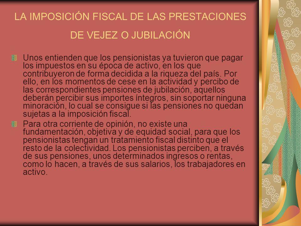 LA IMPOSICIÓN FISCAL DE LAS PRESTACIONES DE VEJEZ O JUBILACIÓN