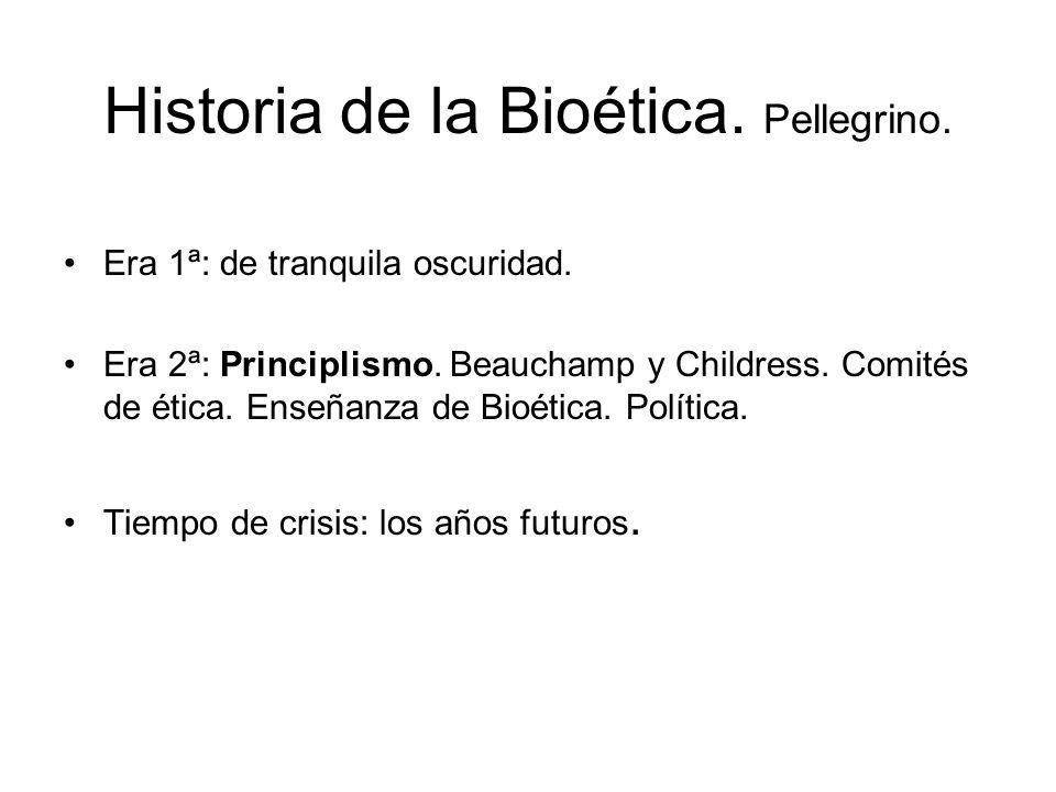 Historia de la Bioética. Pellegrino.