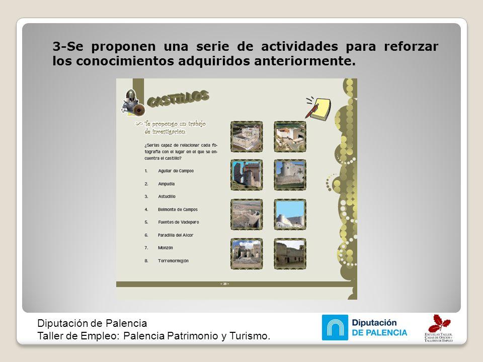 3-Se proponen una serie de actividades para reforzar los conocimientos adquiridos anteriormente.
