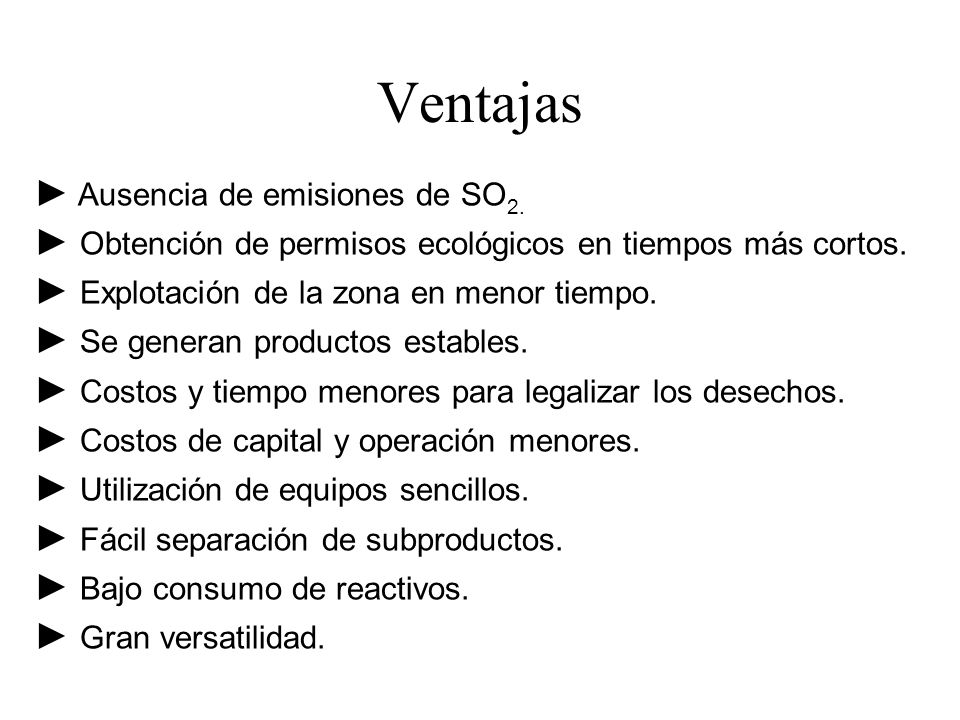Ventajas ► Ausencia de emisiones de SO2.
