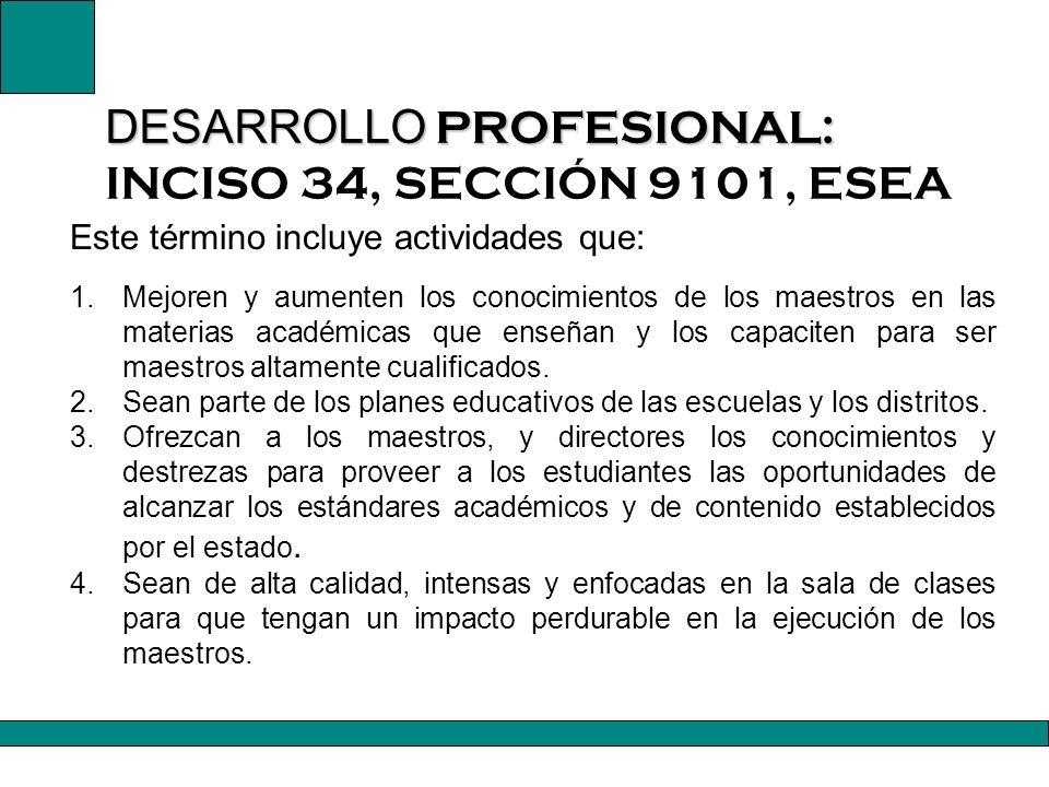 DESARROLLO PROFESIONAL: INCISO 34, SECCIÓN 9101, ESEA