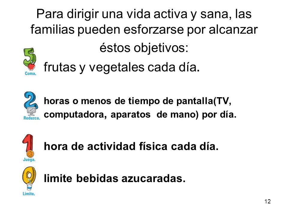 frutas y vegetales cada día.