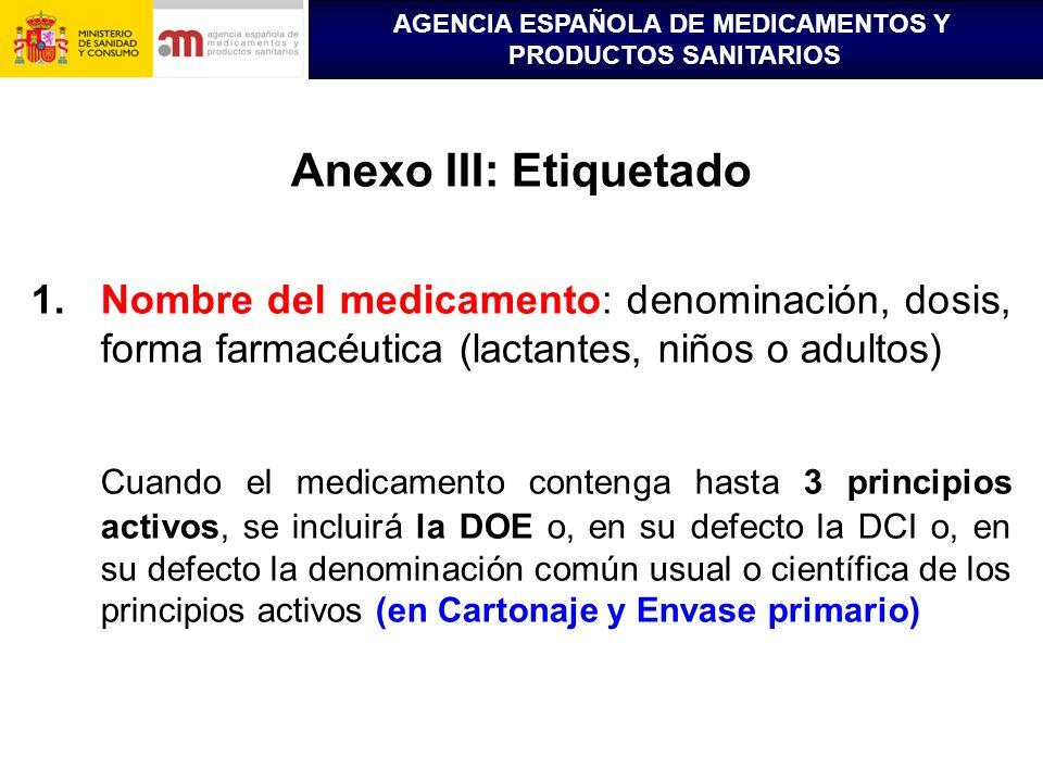 Anexo III: Etiquetado Nombre del medicamento: denominación, dosis, forma farmacéutica (lactantes, niños o adultos)