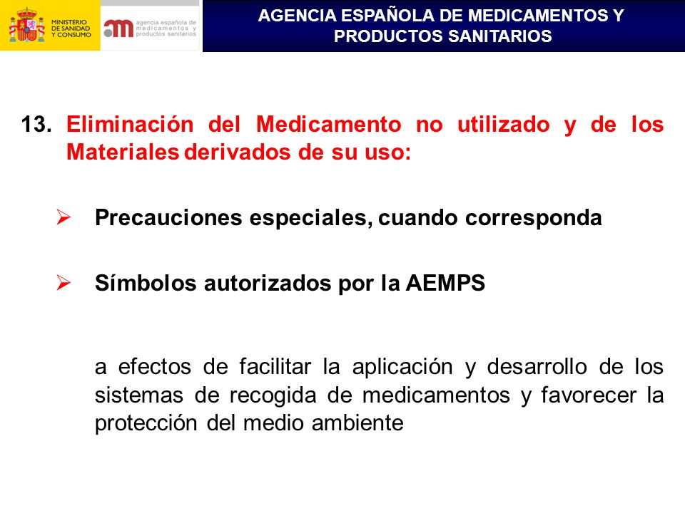 Eliminación del Medicamento no utilizado y de los Materiales derivados de su uso: