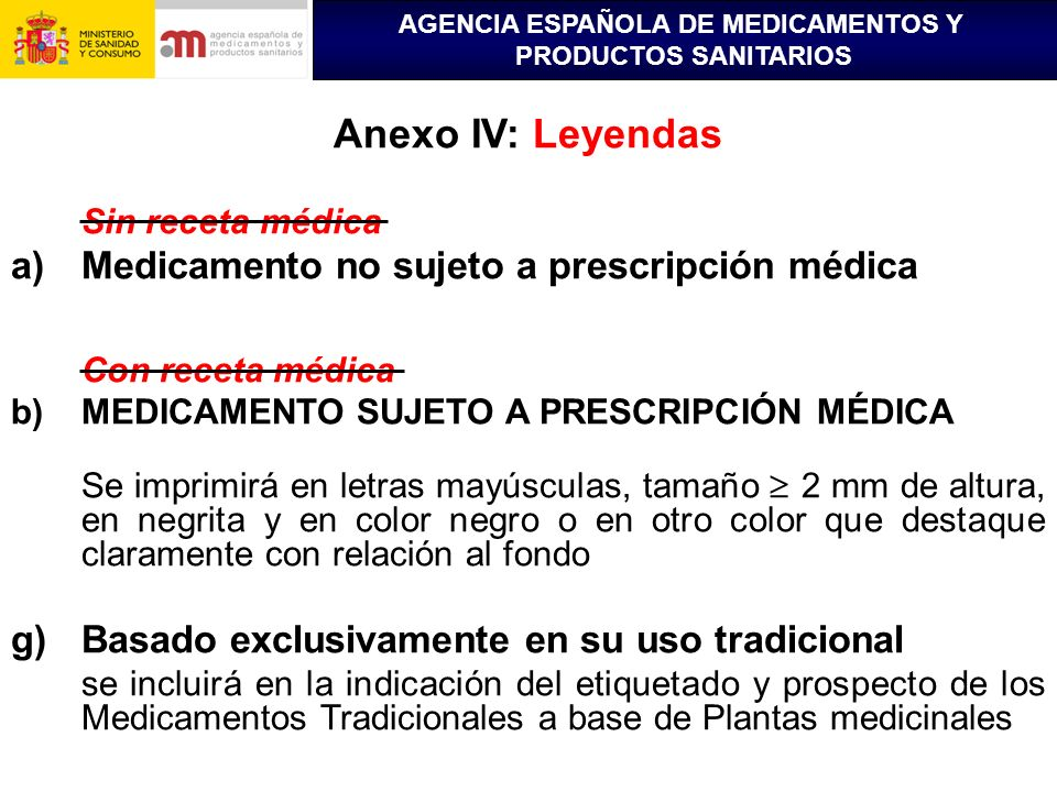 Anexo IV: Leyendas Medicamento no sujeto a prescripción médica