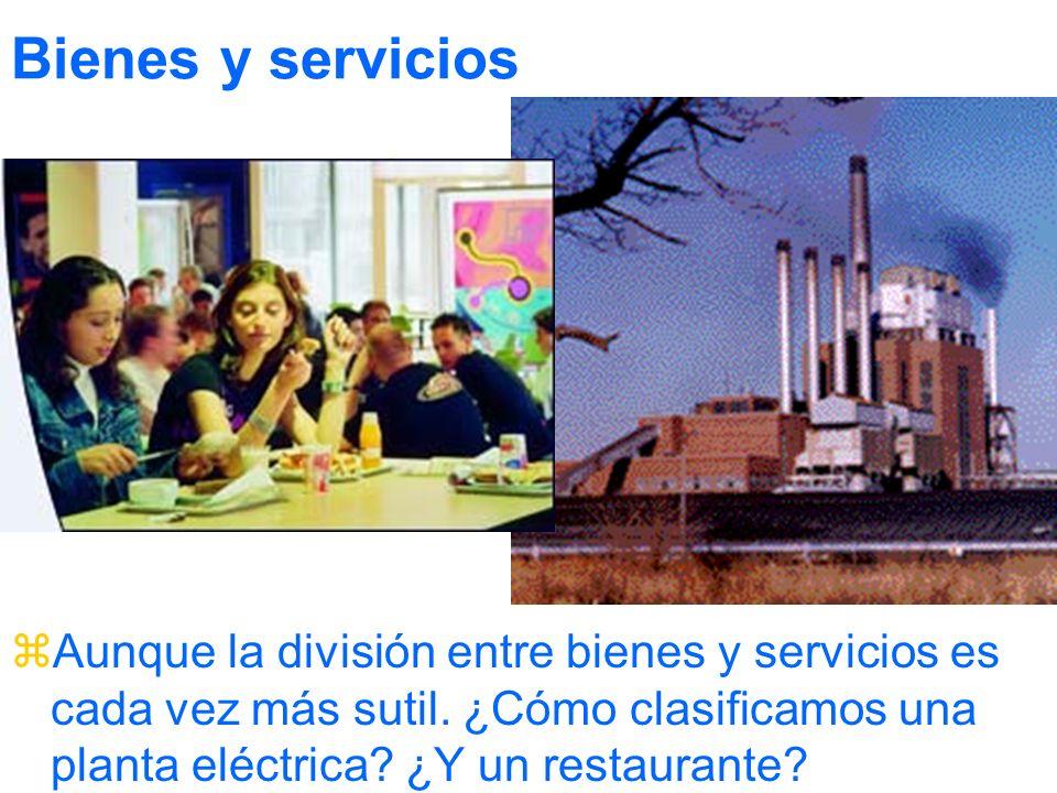 Bienes y servicios Aunque la división entre bienes y servicios es cada vez más sutil.
