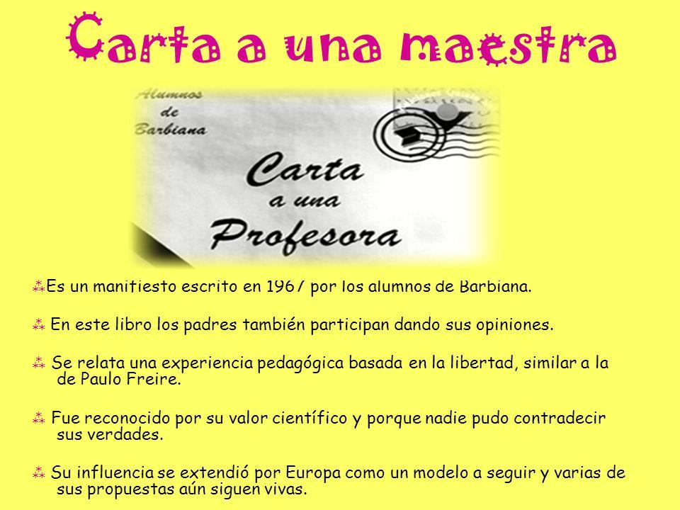 Carta a una maestra Es un manifiesto escrito en 1967 por los alumnos de Barbiana.