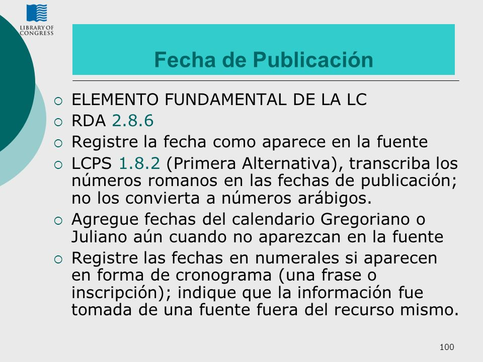 Fecha de Publicación ELEMENTO FUNDAMENTAL DE LA LC RDA 2.8.6
