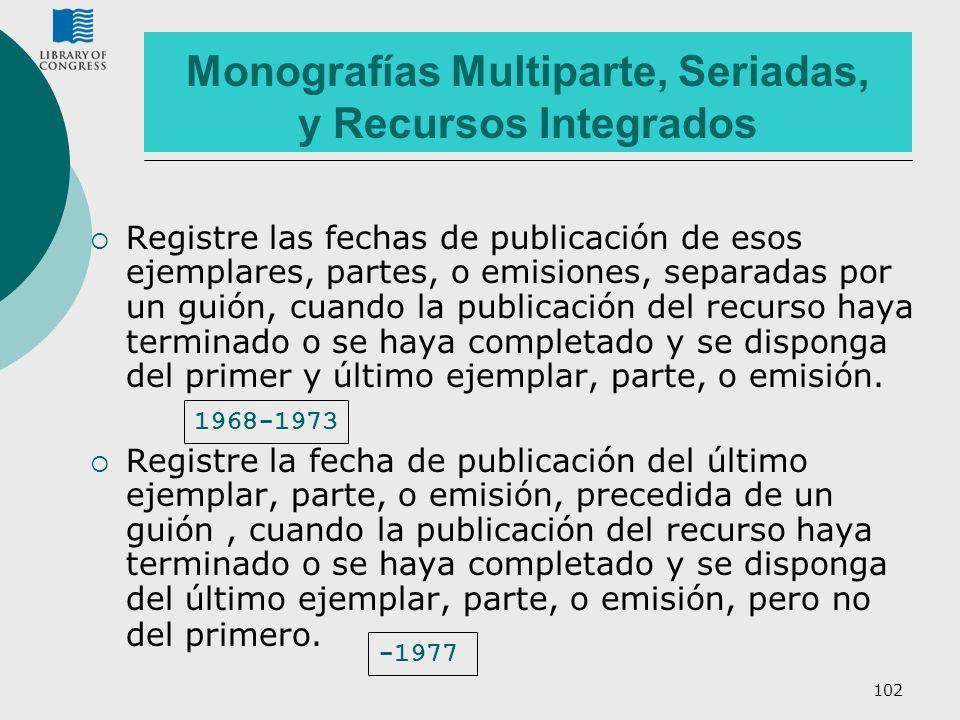 Monografías Multiparte, Seriadas, y Recursos Integrados