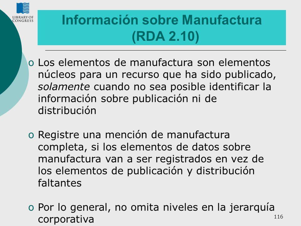 Información sobre Manufactura (RDA 2.10)
