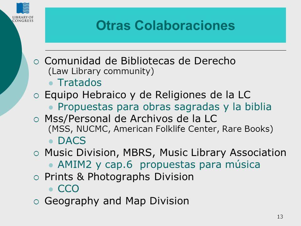 Otras Colaboraciones Comunidad de Bibliotecas de Derecho (Law Library community) Tratados. Equipo Hebraico y de Religiones de la LC.