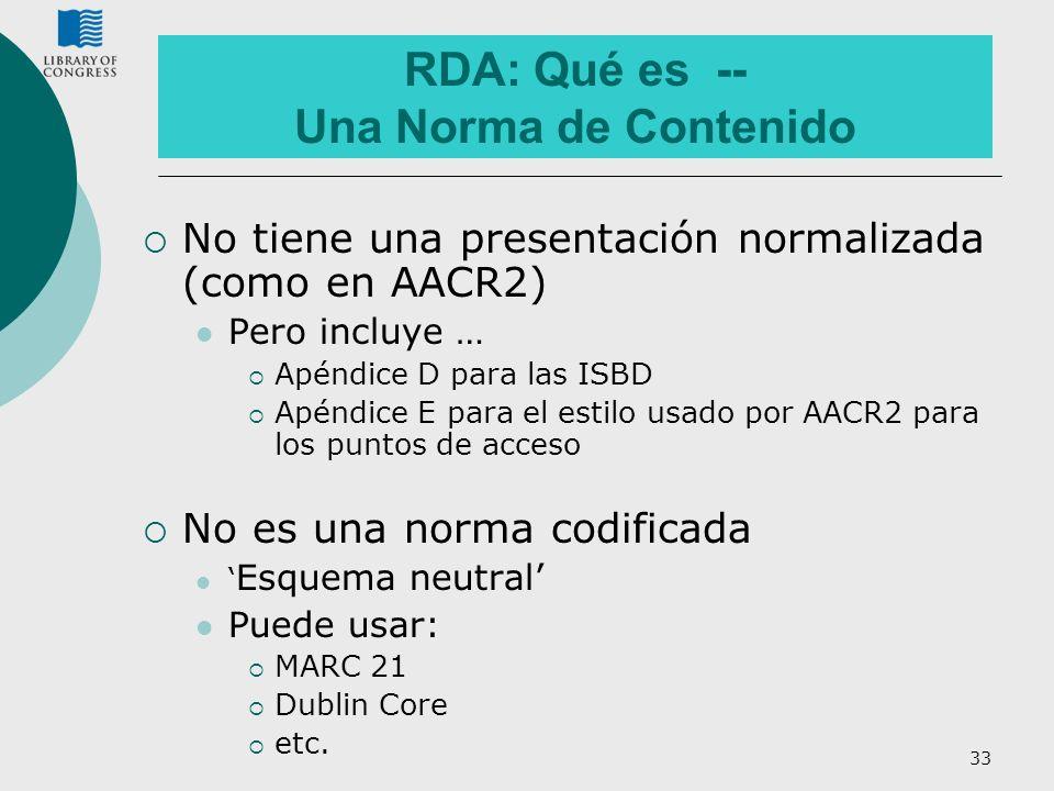 RDA: Qué es -- Una Norma de Contenido