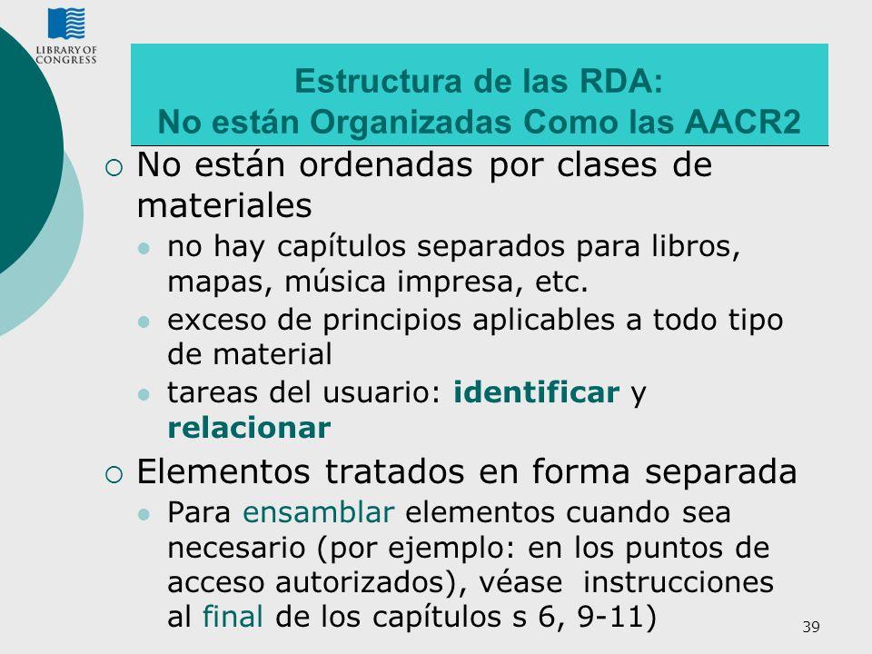 Estructura de las RDA: No están Organizadas Como las AACR2