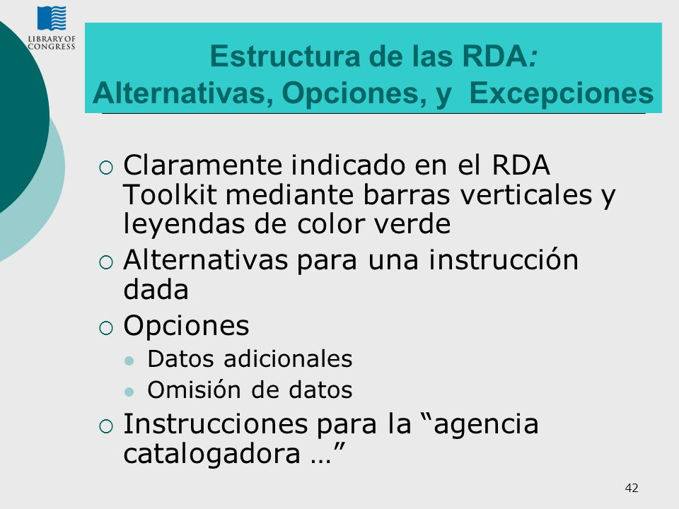 Estructura de las RDA: Alternativas, Opciones, y Excepciones