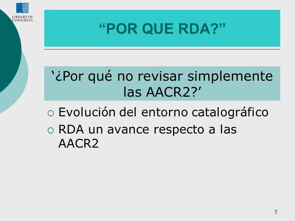 '¿Por qué no revisar simplemente las AACR2 '