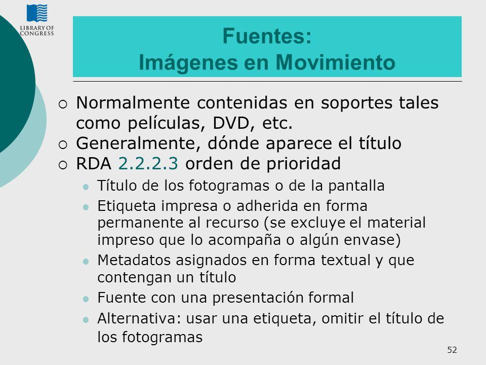 Fuentes: Imágenes en Movimiento
